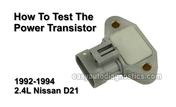 How To Test The Power Transistor 1992, 1993, 1994 Nissan D21 Pickup